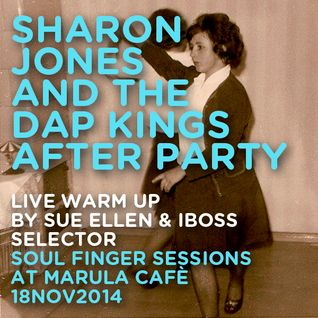 Afterparty Sharon Jones Warm Up by Sue Ellen & iBoss Selector