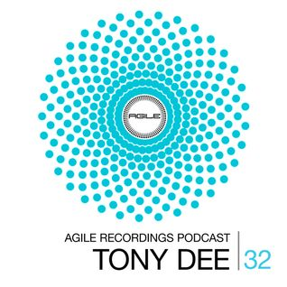 Agile Recordings Podcast 032 with Tony Dee