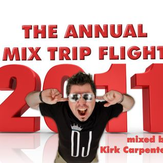 THE ANNUAL MIX TRIP FLIGHT 2011 by DJ Kirk Carpenter (part1)