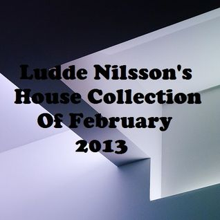 Ludde Nilsson's House Collection Of February 2013