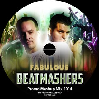 The Fabulous Beatmashers™ - PromoMashupMegaMix 2014