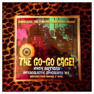 The Go-Go Cage 9th Birthday Intergalactic Apocalypse Mix