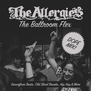 The Allergies – The Ballroom Flex