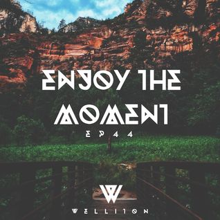 Welliton - Enjoy The Moment EP44