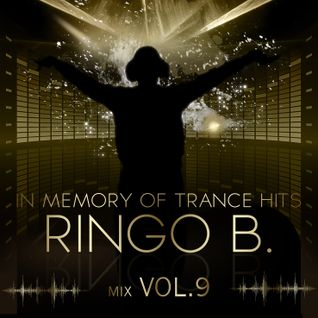 in_memory_of_the_trance_hits_ringo-b_trance_mix_vol 9