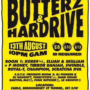 Butterz & Hardrive at Cable Club London ft Terror Danjah, D Double E & Bruza 13/08/11