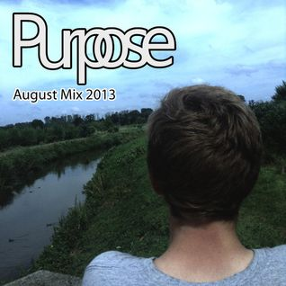 Purpose – August Mix 2013