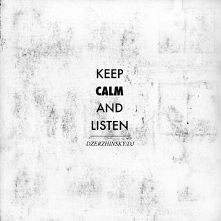 Keep Calm Listen and Dzerzhinsky/DJ
