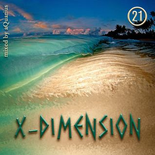 Chillout & Ambient - X-Dimension 21 [mixed by aQuarius]
