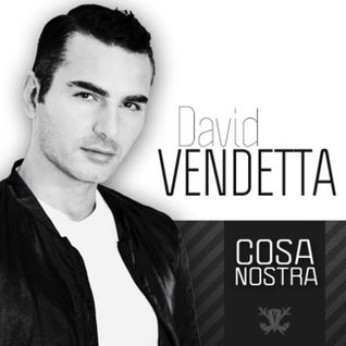 David Vendetta - Cosa Nostra 408 08/07/2013