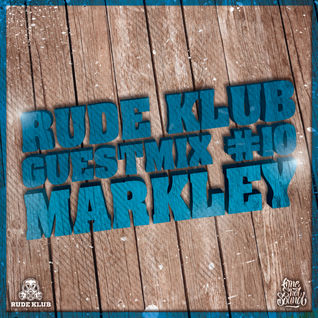 Markley - Rude Klub Guestmix #10 [RDKLSET-010]