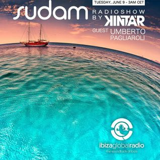 Sudam Radio Show by Kintar @ Ibiza Global Radio - Guest_Umberto Pagliaroli