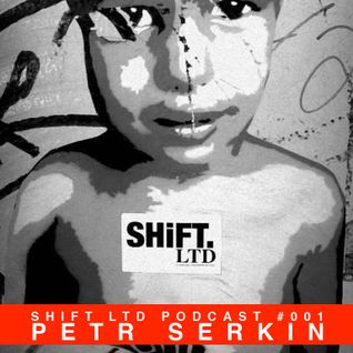 SHIFT LTD PODCAST #001 - PETR SERKIN