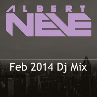 Albert Neve Feb 2014 Dj Mix