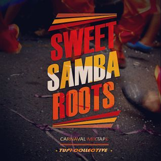 Tupi Collective - Sweet Samba Roots Carnaval Mixtape.