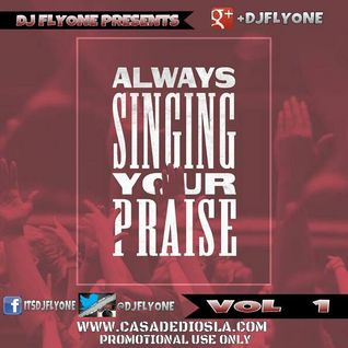ALWAYS SINGING YOUR PRAISE VOL 1