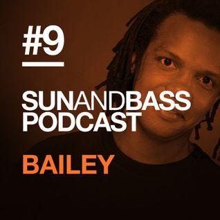 Sun And Bass Podcast #9 - Bailey