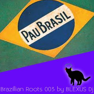 Brazilian Roots 003 by BLEXUS Dj