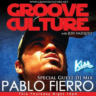 Groove Culture with Guest Dj Pablo Fierro 06 06 2013