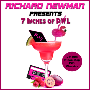Richard Newman Presents 7 Inches Of PWL