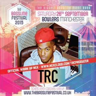 The Bassline Festival 2015 (2) OFFICIAL Warm Up Mix - Mixed by TRC