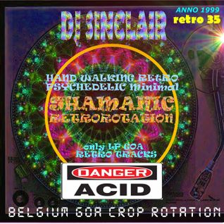 DJ SINCLAIR H35 PSYCHEDELIC SHAMANIC RETROROTATION 1999