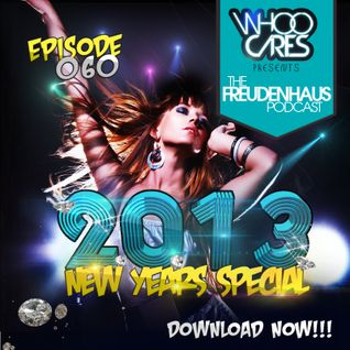 WhoOCares presents  Freudenhaus Episode 060 Year End Special!