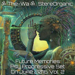 Future Memories - Psy Progressive Set on June, 2016 Vol. 2