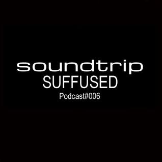 Soundtrip podcast #006 - SUFFUSED