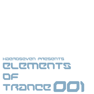 xaeroseven presents: elements of trance episode 001