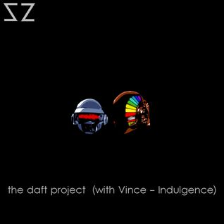 the daft project (with Vince - Indulgence)