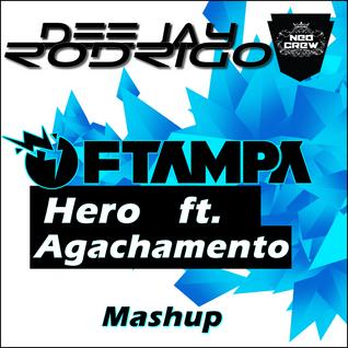 FTampa - Niggaa Hero Agachamento (DJ Rodrigo Mashup)