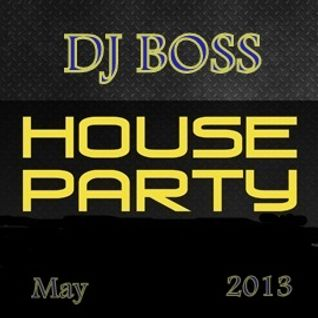 DJ BOSS House Party
