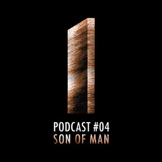 Monolith Podcast #04 Son Of Man