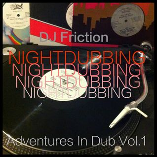 Nightdubbing - Adventures In Dub Vol.1