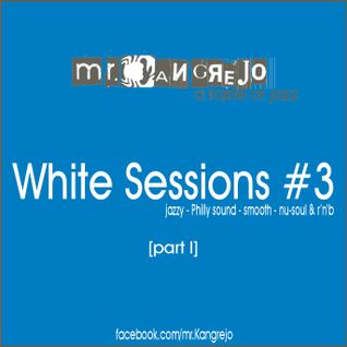 White Sessions #3 (part I)