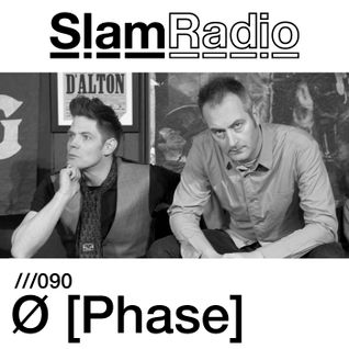 #SlamRadio - 090 - Ø [Phase]