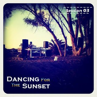 'Dancing For The Sunset' Session 03