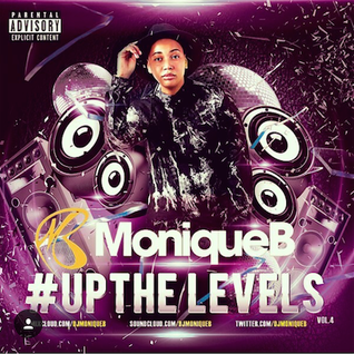 DJ Monique B Presents - Up The Levels Volume 4