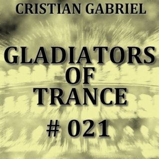 Gladiators Of Trance #21 (28.10.2011) - Cristian Gabriel
