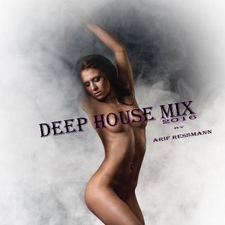 Deep House Mix 2016 by arif ressmann