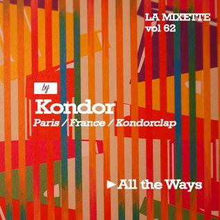"""Musique Large's La Mixette vol 62 / KONDOR """"All The Ways"""""""