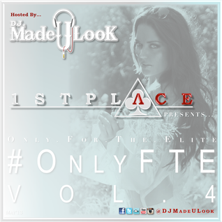 1st Place (#OnlyFTE) Vol. 4 - @DJMadeULook