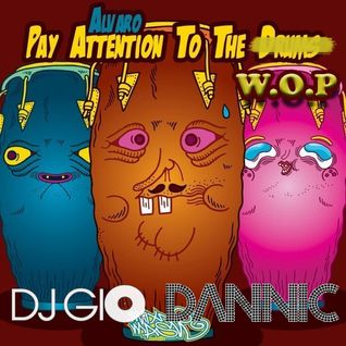 Alvaro vs Dannic - Pay Attention To The W.O.P (DJ Gio Bootleg)