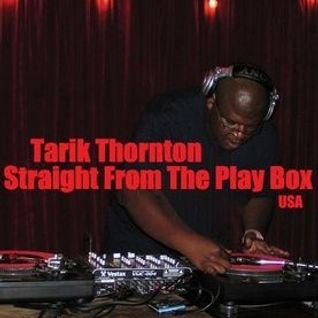 Tarik Thornton - Straight From The Play Box