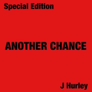 Another Chance - Special Edition - J Hurley
