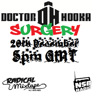 Doctor Hooka's Surgery www.nsbradio.co.uk 20.12.12 featuring Radical Mixtape Recordings