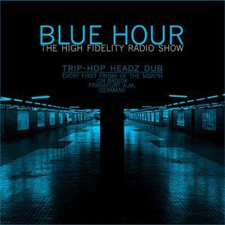 BLUE HOUR #25 - High Fidelity Radio Show, 05.07.2013