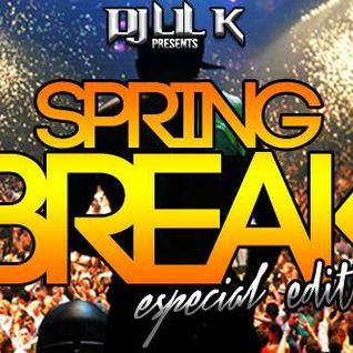 Spring Break 2014 (Special Edition) (Prod. By Dj LiL' K)