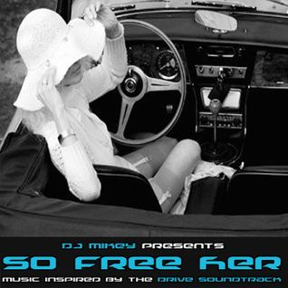 So Free Her | Drive Soundtrack Influenced | DJ Mikey